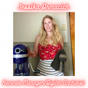 Jessika Drmacich, Records Manager/Digital Archivist